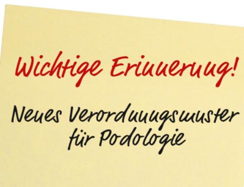 Erinnerung: Neues Verordnungsmuster für Podologie